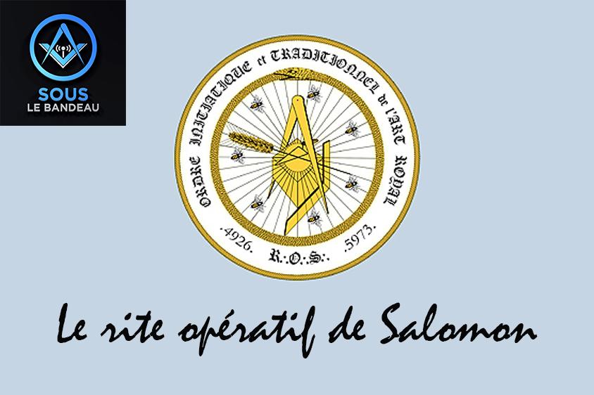 Émission #21 – Le rite opératif de Salomon et OITAR