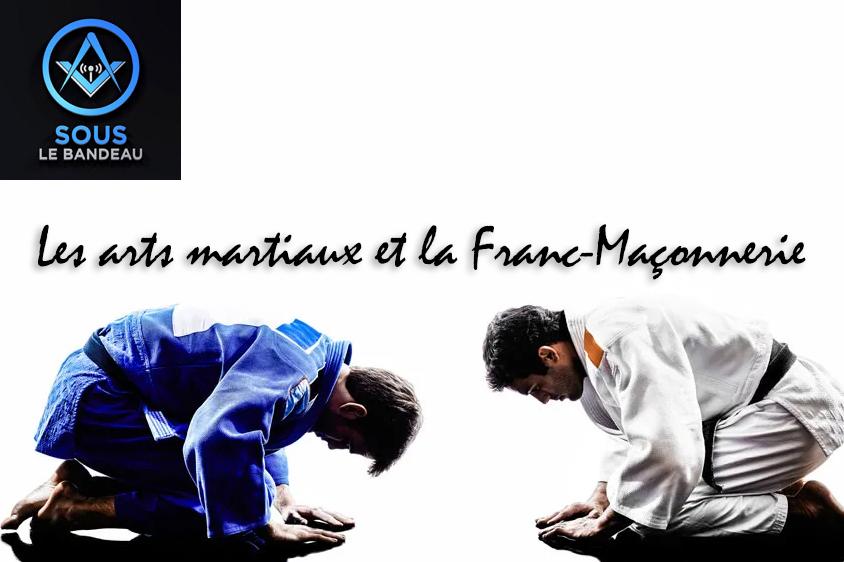 Émission #34 – Les arts martiaux et la Franc-Maçonnerie