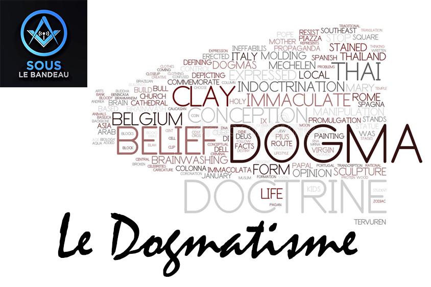 Émission #36 – Le dogmatisme