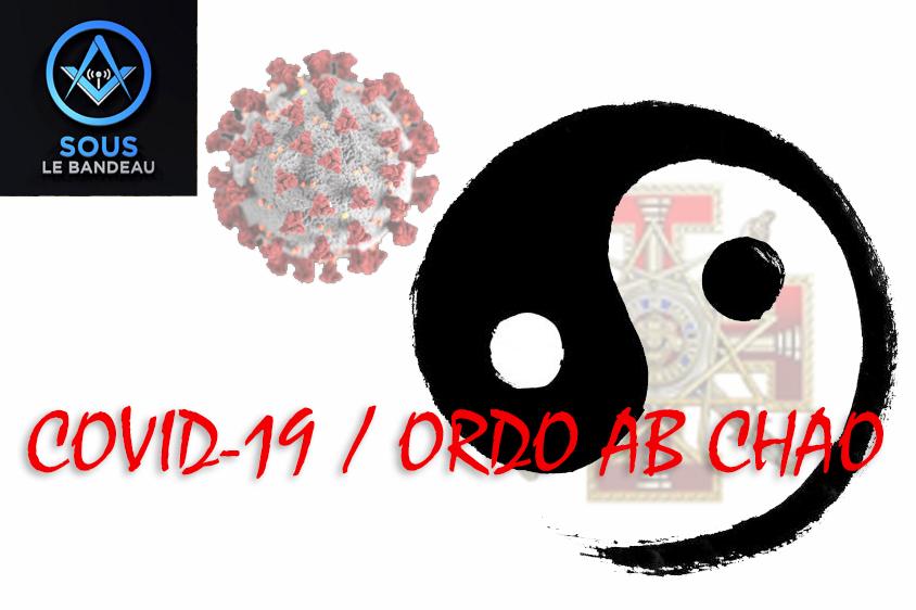 Émission #35 – COVID-19 / Ordo Ab Chao
