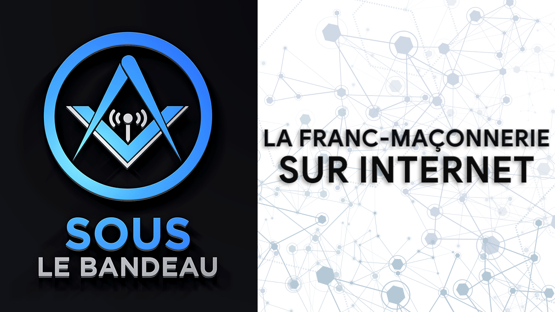 Sous le Bandeau #41 – La Franc-Maçonnerie sur internet