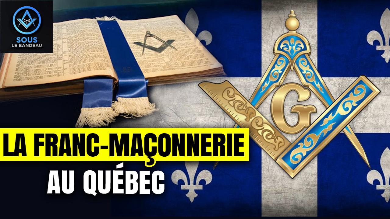 La Franc-Maçonnerie au Québec